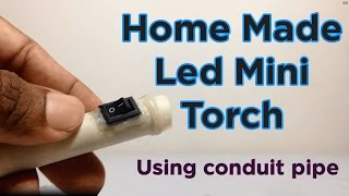 How to Make a Led Torch Using PVC Pipe