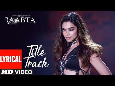 Xxx Mp4 Raabta Title Song Lyrical Deepika Padukone Arijit Singh Sushant Singh Rajput Kriti Sanon Pritam 3gp Sex