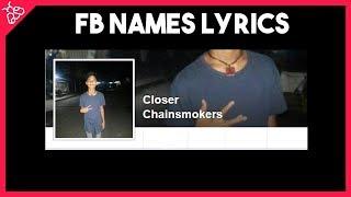 Closer - The Chainsmokers (Facebook Names Lyrics Video)
