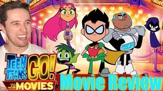 Teen Titans GO! To the Movies - Movie Review (Fresh On Rotten Tomatoes How?)