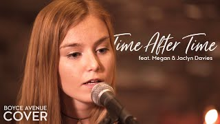 time after time  cyndi lauper boyce avenue ft megan davies  jaclyn davies on spotify  itunes