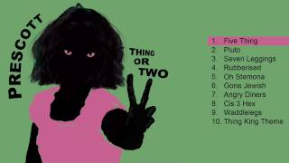 Prescott: Thing Or Two (complete album)