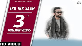 Ikk Ikk Saah (Full Song )-Miel | New Punjabi Songs 2017 | Latest Punjabi Songs 2017 | WHM