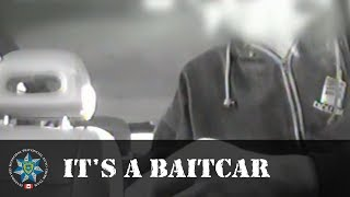 'It's a F _ _ _ ing Bait Car You Idiot'