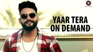 Yaar Tera On Demand - Official Music Video | Veer Saini | Vickky Agarwal