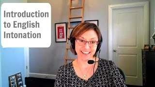 English Pronunciation Tutorial:  Introduction to Intonation in American English