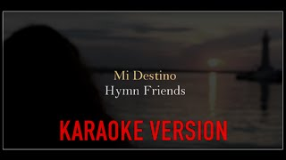KARAOKE - KIZOMBA - MI DESTINO - Hymn Friends