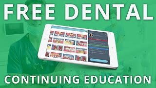 Dental Continuing Education - FREE Instant Access!