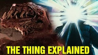 THE THING EXPLAINED - WHAT IS THE CREATURE IN THE THING MOVIE?