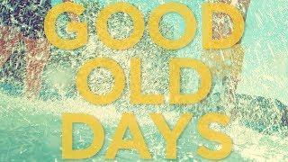 ScottDW - Good Old Days (Audio)