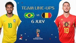 LINEUPS – BRAZIL V BELGIUM - MATCH 58 @ 2018 FIFA World Cup™