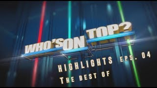 Who's On Top HIGHLIGHT Episode 4
