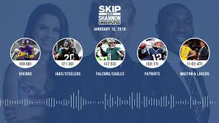 UNDISPUTED Audio Podcast (1.15.18) with Skip Bayless, Shannon Sharpe, Joy Taylor | UNDISPUTED