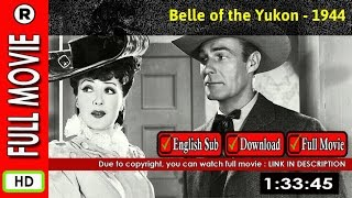Watch Online: Belle of the Yukon (1944)
