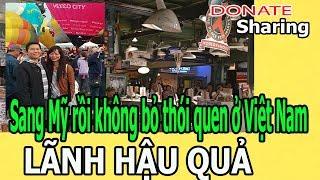 Sang Mỹ rồi kh,ô,ng b,ỏ thói quen ở Việt Nam - L,Ã,NH H,Ậ,U Q,U,Ả  - Donate Sharing