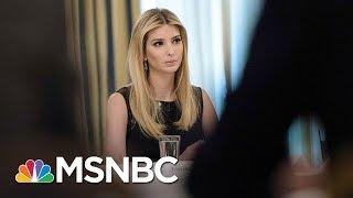 Ivanka Trump Watches Father Butcher Women's Rights   AM Joy   MSNBC