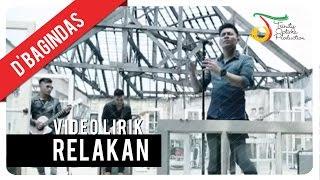 D'Bagindas - Relakan | Video Lirik