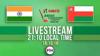 India v Oman   Men's 2018 Hero Asian Champions Trophy   FULL MATCH LIVESTREAM