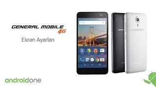 20- General Mobile 4G  Ekran Ayarları