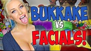 BUKKAKE VS FACIALS!