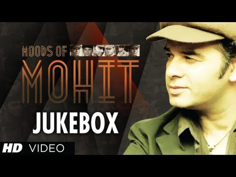 Best Songs Of Mohit Chauhan | Moods Of Mohit | Bollywood Jukebox | Part 1