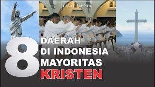8 DAERAH INI KRISTEN LEBIH BANYAK DARI ISLAM