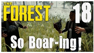 SO BOAR-ING - The Forest #18 (Multiplayer)