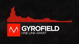 [Drum & Bass] - gyrofield - One Link Apart [Free Download]