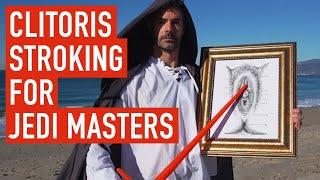Clitoris Stroking for Jedi Masters