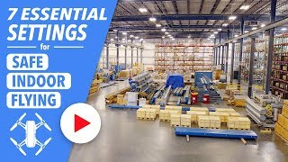 7 Essential Settings for Flying Drones Indoors - DJI Spark, Mavic, & Phantom 4