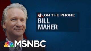 Bill Maher On President Donald Trump's Speech: There's Two Trumps | Hardball | MSNBC
