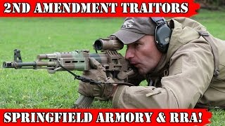 2nd Amendment TRAITORS: Springfield Armory and Rock River Arms!