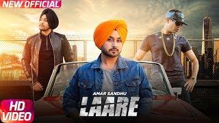 Laare (Full Video) | Aman Sandhu Ft. Roach Killa | Latest Punjabi Song 2018 | Speed Records