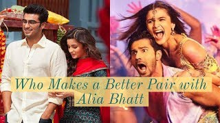 Who Makes a Better Pair with Alia Bhatt