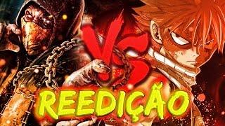 Reedição #5: Natsu vs Scorpions (Duelo de Titãs) [7minutoz]