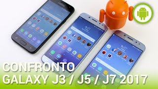 Samsung Galaxy J3 vs J5 vs J7 2017, confronto in italiano