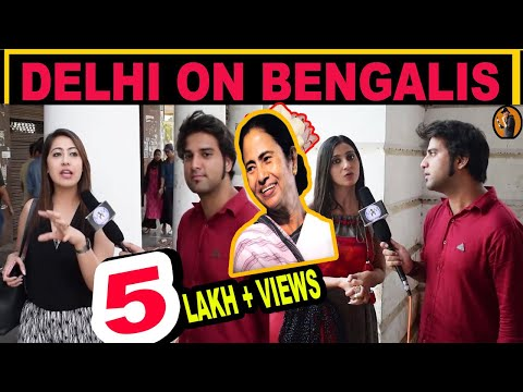 Xxx Mp4 WHAT DELHI YOUTH SAY ABOUT IT BENGAL N BENGALI PEOPLE MadnessWithManish 3gp Sex