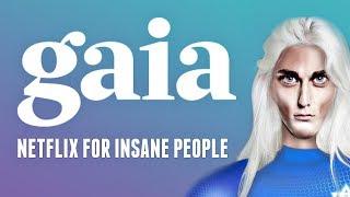 Gaia: Netflix for Insane People (Dangerous Pseudoscience)