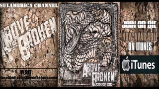Above The Broken - Join Or Die