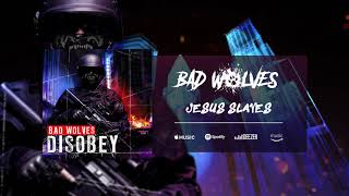 Bad Wolves - Jesus Slaves (Official Audio)
