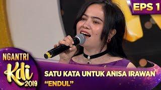"TERBAIK! Satu Kata Untuk Anisa Irawan ""ENDUL"" - Ngantri KDI 2019 (15/7)"