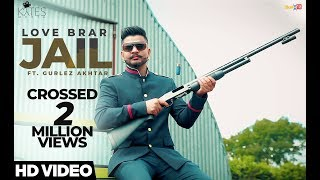 Jail (Official Song) - Love Brar Ft. Gurlez Akhtar | Latest Punjabi Song 2018 | Kytes Media