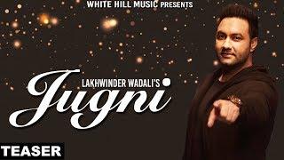 Jugni (Teaser) Lakhwinder Wadali | White Hill Music | Releasing on 22nd Jan