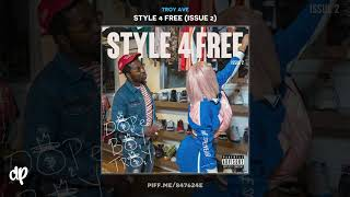 Troy Ave - Meant To Be (Bebe Rexha) [Style 4 Free: Issue 2]