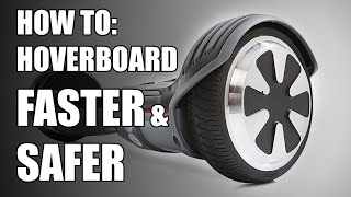 Hoverboard HOW TO: Make it FASTER and SAFER!!