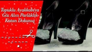 Topuklu Ayakkabıya Göz Alıcı Parlaklık Katan Dokunuş Nasıl Yapılır ?