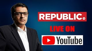 Watch Republic TV LIVE | English News 24x7 Live | Arnab Goswami Live