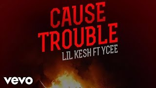 Lil Kesh - Cause Trouble [Official Audio] ft. YCee
