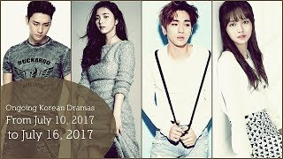Ongoing Korean Dramas From July 10, 2017 to July 16, 2017
