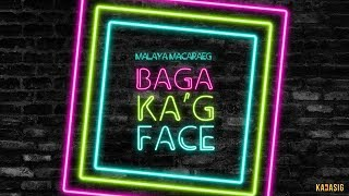Malaya Macaraeg - Baga Ka